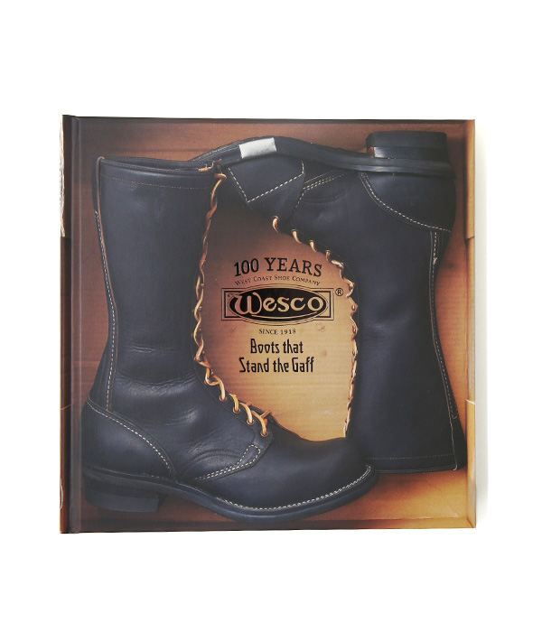 WESCO Boots that Stand the Gaff 100YEARS