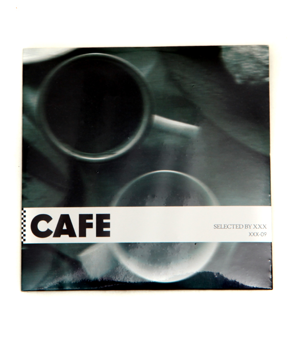 CAFE - SELECTED BY XXX