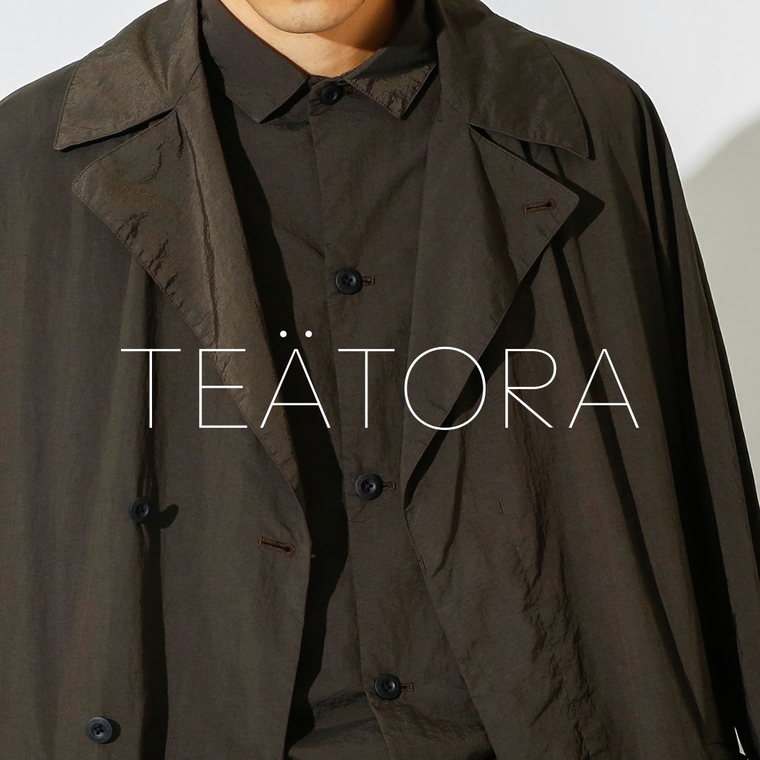 TEATORA 20AW Exclusive Models