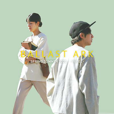 BALLAST ARK 21SS COLLECTION vol1