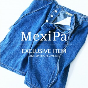 MexiPa 21SS EXCLUSIVE ITEM