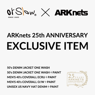 orSlow | ARKnets25周年 別注アイテム発売