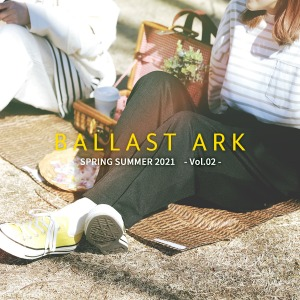 BALLAST ARK 21SS COLLECTION vol2