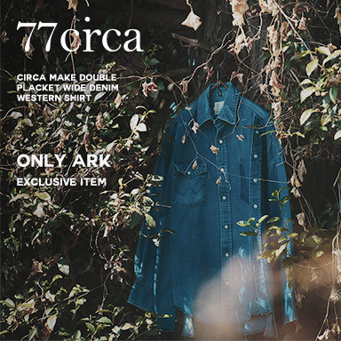 77circa | ONLY ARK - EXCLULSIVE ITEM