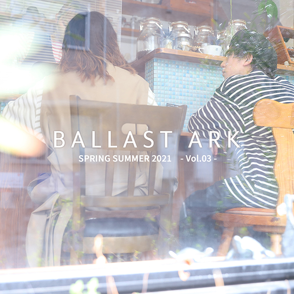 BALLAST ARK 21SS COLLECTION vol3