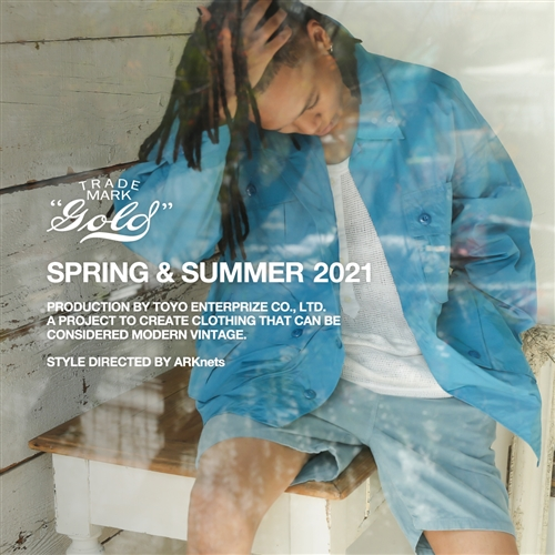 GOLD 2021SPRING & SUMMER -LOOK & STYLE-